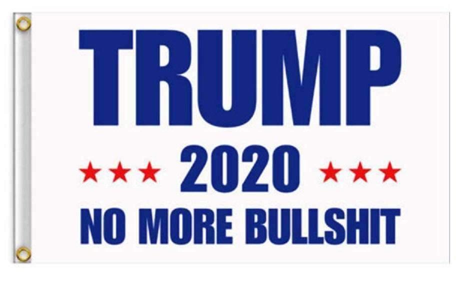 White Donald Trump 2020 No More BS President 3x5 Feet MAGA Banner Flag