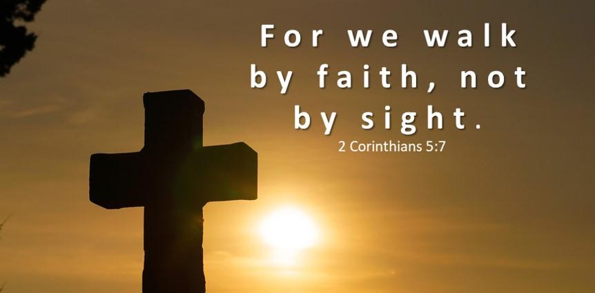 Bible Verses About Faith 2 Corintians 5:7