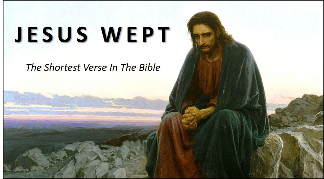 Shortest Bible Verse - Jesus Wept