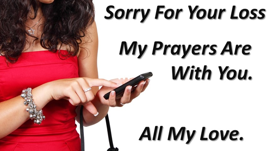"Texting Condolence Message - ""Sorry For Your Loss"""