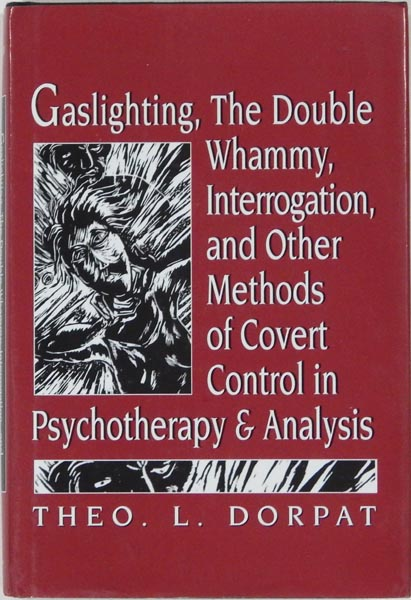 Details about Gaslighting, the Double Whammy, Interrogation & Other Methods  of Covert Control